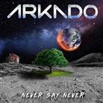 "Arkado ""Never Say Never"""