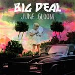 "Big Deal ""June Gloom LP"""