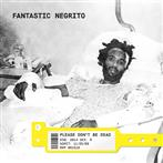 "Fantastic Negrito ""Please Don't Be Dead Limited LP"""