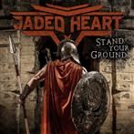 "Jaded Heart ""Stand Your Ground Limited Edition"""