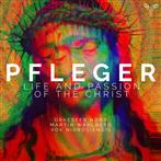 "Pfleger ""Life And Passion Of The Christ Vox Nidrosiensis Orkester Nord Wahlberg"""