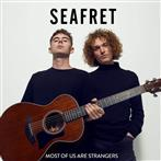 "Seafret ""Most Of Us Are Strangers"""