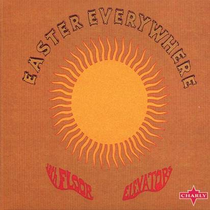 "13th Floor Elevators ""Easter Everywhere"""