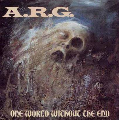 "A.R.G. ""One World Without The End"""