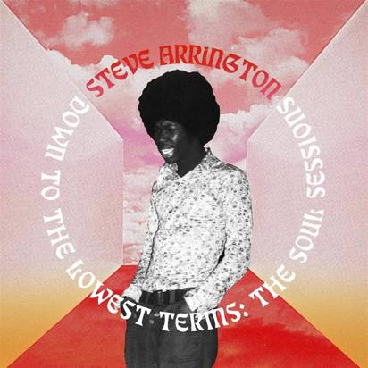 ARRINGTON, STEVE - Down To The Lowest Terms The Soul Sessions LP