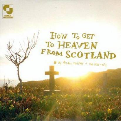 "Aidan Moffat ""How To Get To Heaven From Scotland"""
