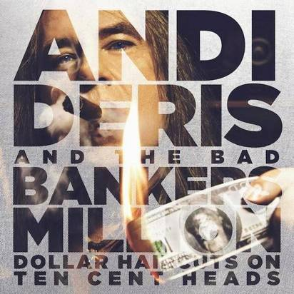 "Andi Deris And The Bad Bankers ""Million Dollar Haircuts On ten Cent Heads Limited Edition"""