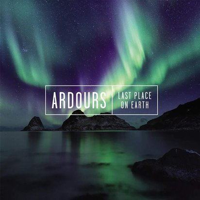 "Ardours ""Last Place On Earth"""