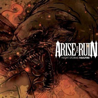 "Arise And Ruin ""Night Storms The Hailfire"""
