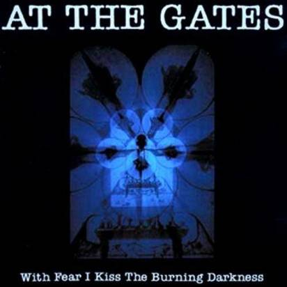 "At The Gates ""With Fear I Kiss The Burning Darkness"""