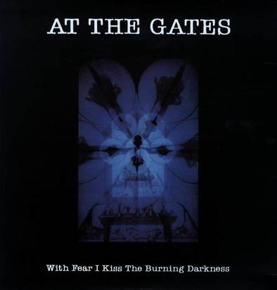 "At The Gates ""With Fear I Kiss The Burning Darkness Lp"""