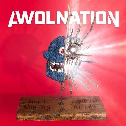 "Awolnation ""Angel Miners & The Lightning Riders"""