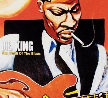 "B.B. King ""The Thrill Of The Blues"""