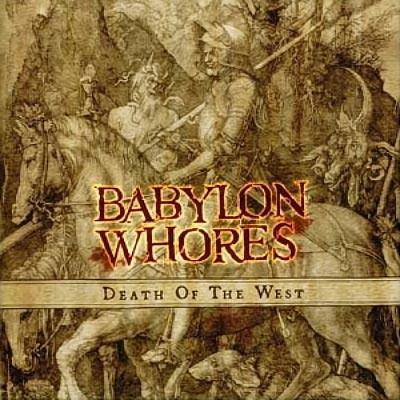 "Babylon Whores ""Death Of The West"""