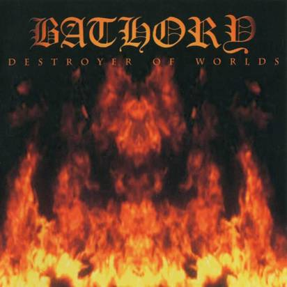 "Bathory ""Destroyer Of Worlds"""