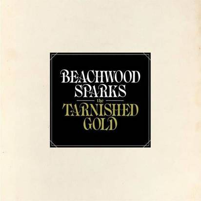 "Beachwood Sparks ""The Tarnished Gold"""