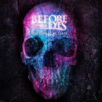 "Before Their Eyes ""The Dawn Of My Death"""