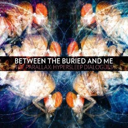 "Between The Buried And Me ""The Parallax Hypersleep Dialogues"""