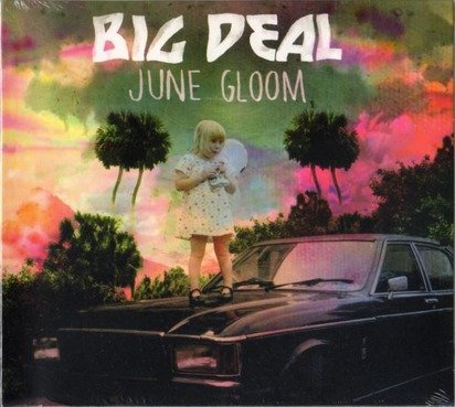 "Big Deal ""June Gloom"""
