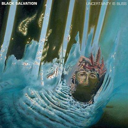 "Black Salvation ""Uncertainty Is Bliss"""