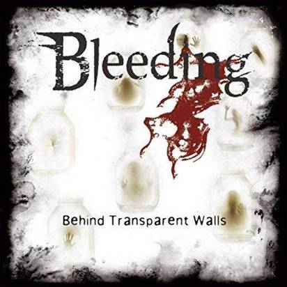 "Bleeding ""Behind Transparent Walls"""