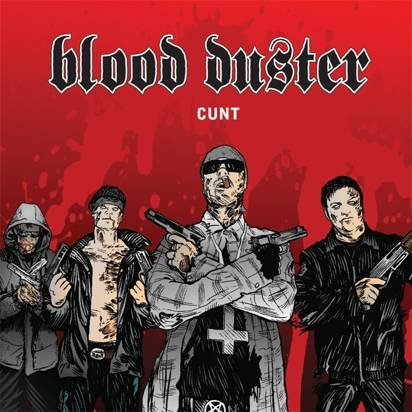 "Blood Duster ""Cunt"""