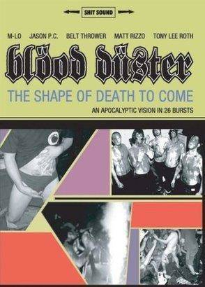 "Blood Duster ""The Shape Of Death To Come"""