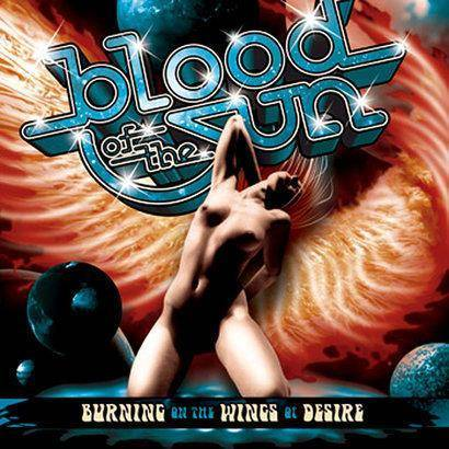 "Blood Of The Sun ""Burning On The Wngs Of Desire"""