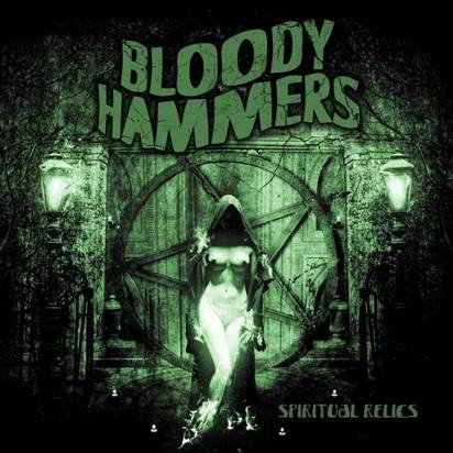 "Bloody Hammers ""Spiritual Relics"""