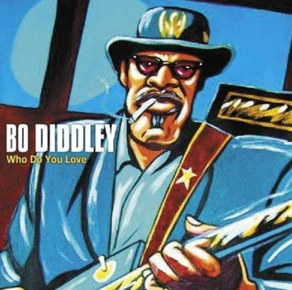 "Bo Diddley ""Who Do You Love"""