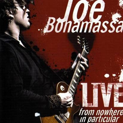 "Bonamassa, Joe ""Live From Nowhere In Particular"""