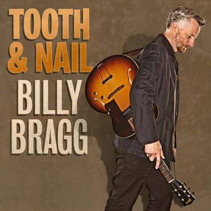 "Bragg, Billy ""Tooth & Nail Limited Edition"""