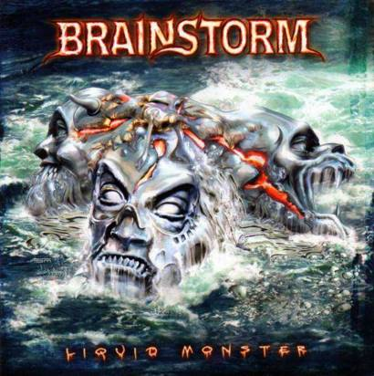 "Brainstorm ""Liquid Monster"""