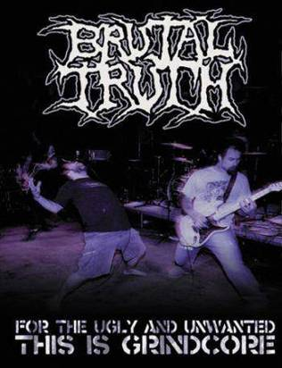 "Brutal Truth ""For The Ugly And Unwanted"""