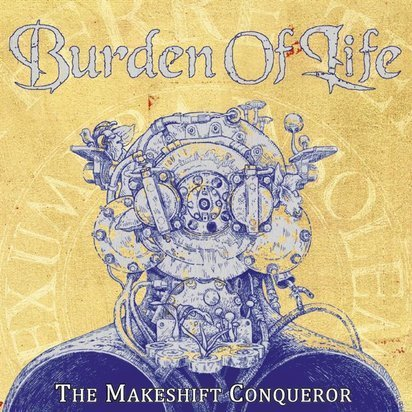 "Burden Of Life ""The Makeshift Conquerer"""