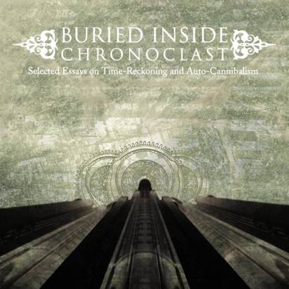 "Buried Inside ""Chronoclast"""