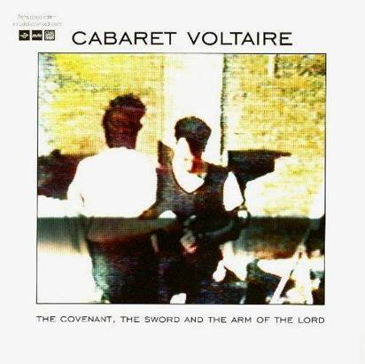 "Cabaret Voltaire ""The Covenant The Sword And The Arm Of The Lord Lp"""