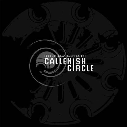 "Callenish Circle ""Pitch Black Effects"""