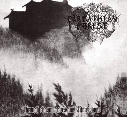"Carpathian Forest ""Through Chasm Caves And Titan Woods"""