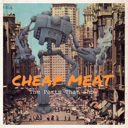 "Cheap Meat ""The Parts That Show"""