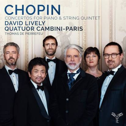 "Chopin ""Concertos For Piano & String Quintet Lively Quatuor Cambini-Paris"""