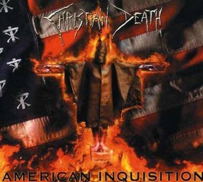 "Christian Death ""American Inquisition"""