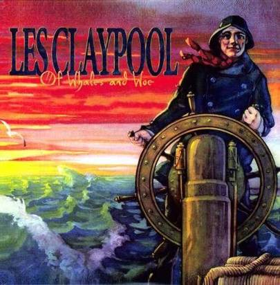 "Claypool, Les ""Of Whales And Woe"""