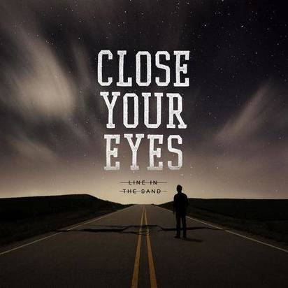 "Close Your Eyes ""Line In The Sand"""