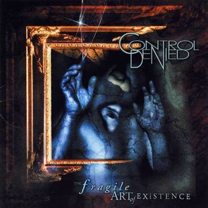 "Control Denied ""The Fragile Art Of Existence"""