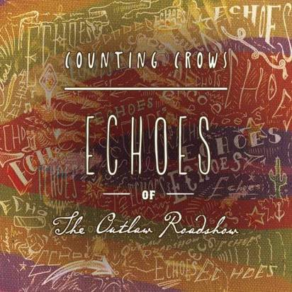 "Counting Crows ""Echoes Of The Outlaw Roadshow"""