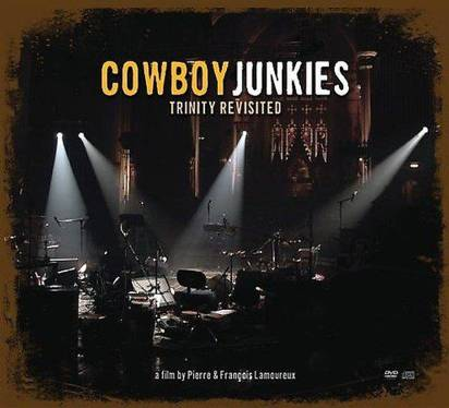 "Cowboy Junkies ""Trinity Revisited"""