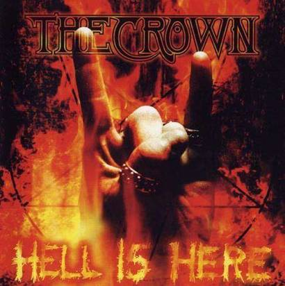 "Crown, The ""Hell Is Here"""