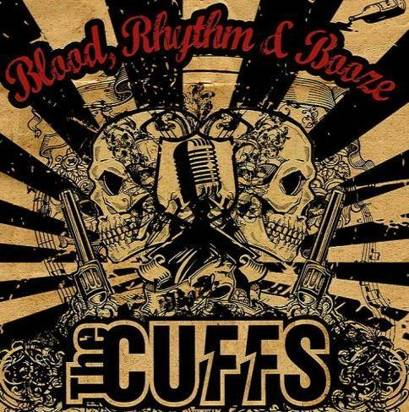 "Cuffs, The ""Blood, Rhythym & Booze"""