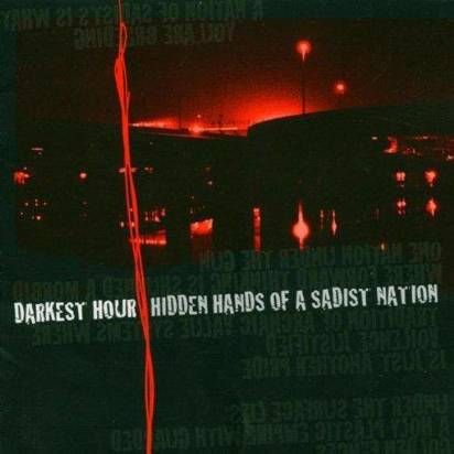 "Darkest Hour ""Hidden Hands Of A Sadist Nation"""